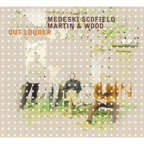 Medeski Scofield Martin & Wood - Out Louder