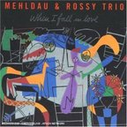 Mehldau & Rossy Trio - When I Fall In Love