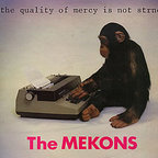 Mekons - The Quality Of Mercy Is Not Strnen