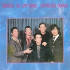 Mental As Anything - Espresso Bongo