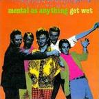 Mental As Anything - Get Wet