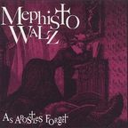 Mephisto Walz - As Apostles Forget