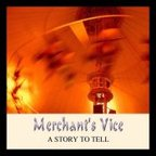 Merchant's Vice - A Story To Tell