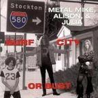 Metal Mike, Alison, & Julia - Surf City Or Bust