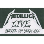 Metallica - Live Metal Up Your Ass