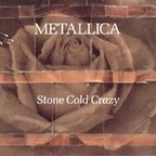 Metallica - Stone Cold Crazy