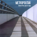 Metropolitan (US) - Down For You Is Up