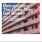 Metropolitan (US) - The Lines They Get Broken