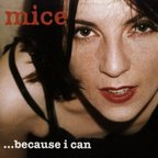 Mice - ... Because I Can