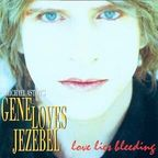 Michael Aston's Gene Loves Jezebel - Love Lies Bleeding