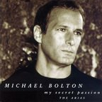 Michael Bolton - My Secret Passion · The Arias