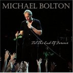 Michael Bolton - 'Til The End Of Forever