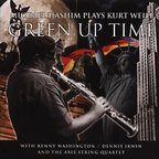 Michael Hashim - Green Up Time · Michael Hashim Plays Kurt Weill