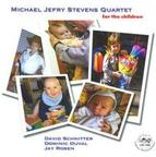 Michael Jefry Stevens Quartet - For The Children