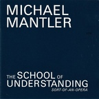 Michael Mantler - The School Of Understanding · Sort-Of-An-Opera