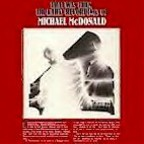 Michael McDonald - That Was Then · The Early Recordings Of Michael McDonald