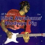 Mick Abrahams' Blodwyn Pig - All Tore Down · Live