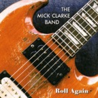 Mick Clarke Band - Roll Again