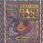 Mickey Hart - At The Edge