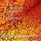 Mickey Simmonds - The Seven Colours Of Emptiness