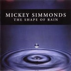Mickey Simmonds - The Shape Of Rain