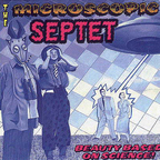 Microscopic Septet - Beauty Based On Science!