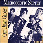 Microscopic Septet - Off Beat Glory