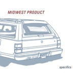 Midwest Product - Specifics