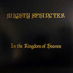 Mighty Sphincter - In The Kingdom Of Heaven