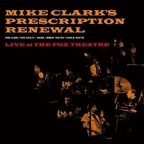 Mike Clark's Prescription Renewal - Live At The Fox Theatre