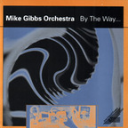 Mike Gibbs Orchestra - By The Way...