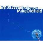 Mike Oldfield - To Be Free · The Remixes