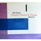 Mike Reed's People, Places & Things - About Us