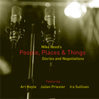 Mike Reed's People, Places & Things - Stories And Negotiations