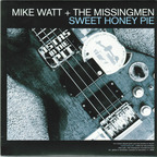 Mike Watt + The Missingmen - The Chuck Dukowski Sextet