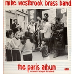 Mike Westbrook Brass Band - The Paris Album