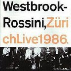Mike Westbrook Brass Band - Westbrook-Rossini, Live Zürich 1986
