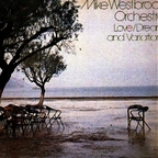 Mike Westbrook Orchestra - Love / Dream And Variations