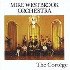 Mike Westbrook Orchestra - The Cortège