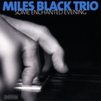 Miles Black Trio - Some Enchanted Evening