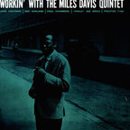 Miles Davis Quintet - Workin' With The  Miles Davis  Quintet