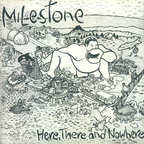 Milestone - Here, There And Nowhere
