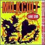 Milk Cult - Love God