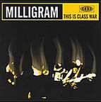 Milligram - This Is Class War