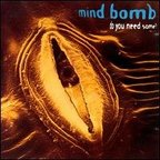 Mind Bomb - Do You Need Some?