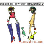 Mind Over Matter - Automanipulation