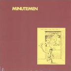Minutemen - What Makes A Man Start Fires?