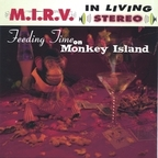 M.I.R.V. - Feeding Time On Monkey Island