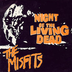 Misfits - Night Of The Living Dead