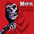 Misfits - Psycho In The Wax Museum